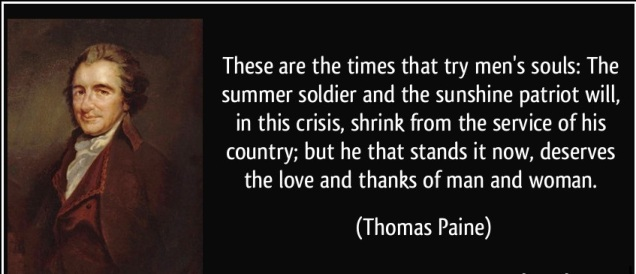 quote-these-are-the-times-that-try-men-s-souls-the-summer-soldier-and-the-sunshine-patriot-will-in-this-thomas-paine-308979